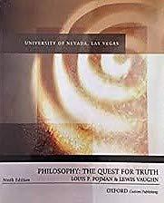 Philosophy: The Quest for Truth, University of: Louis P. Pojman
