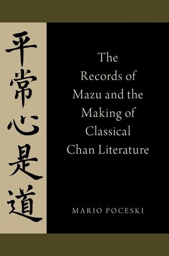 The Records of Mazu and the Making of Classical Chan Literature (Hardback): Mario Poceski