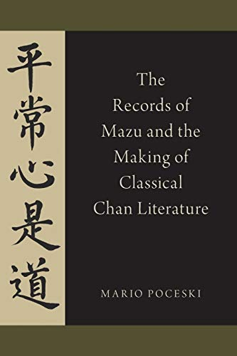 9780190225759: The Records of Mazu and the Making of Classical Chan Literature