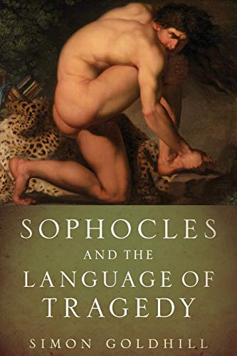 9780190226596: Sophocles and the Language of Tragedy (Onassis Series in Hellenic Culture)