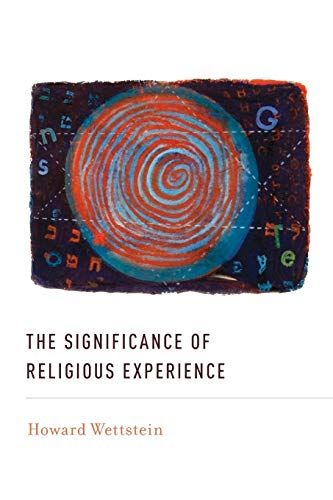 The Significance of Religious Experience: Wettstein, Howard