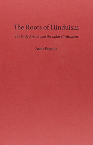 The Roots of Hinduism. The Early Aryans and The Indus Civilization.: PARPOLA, A.,