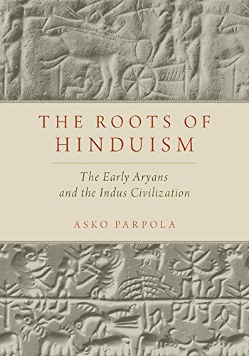 9780190226923: The Roots of Hinduism: The Early Aryans and the Indus Civilization