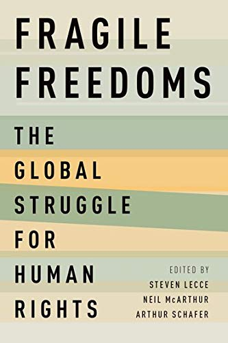Fragile Freedoms: The Global Struggle for Human Rights: Oxford University Press