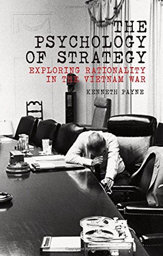 9780190227234: The Psychology of Strategy: Exploring Rationality in the Vietnam War