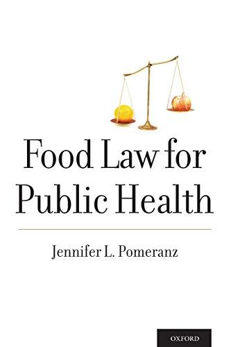 Food Law for Public Health (Food and Public Health): Jennifer L. Pomeranz