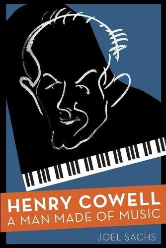 9780190227920: Henry Cowell: A Man Made of Music