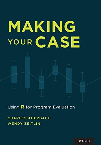 9780190228088: Making Your Case: Using R for Program Evaluation