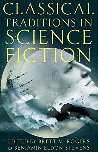 9780190228330: Classical Traditions in Science Fiction (Classical Presences)