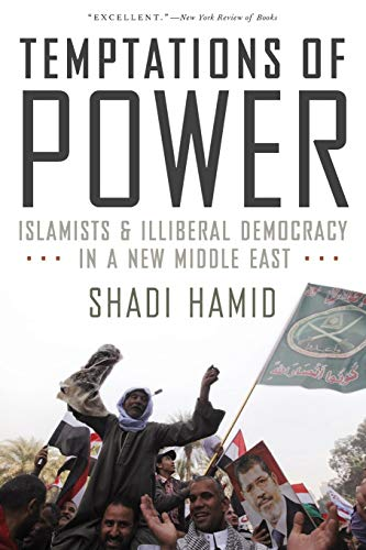 9780190229245: Temptations of Power: Islamists and Illiberal Democracy in a New Middle East