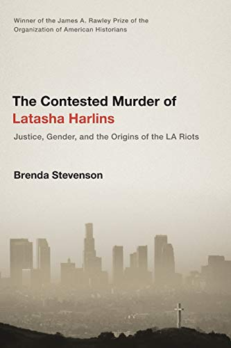 9780190231019: The Contested Murder of Latasha Harlins: Justice, Gender, and the Origins of the LA Riots