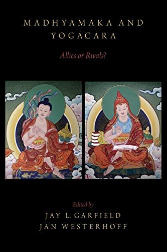 9780190231293: Madhyamaka and Yogacara: Allies or Rivals?