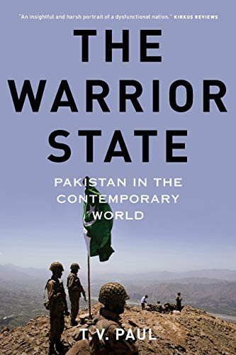 The Warrior State: Pakistan in the Contemporary World: Paul, T.V.