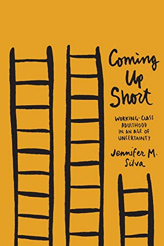 9780190231897: Coming Up Short: Working-Class Adulthood in an Age of Uncertainty