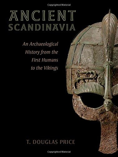 9780190231972: Ancient Scandinavia: An Archaeological History from the First Humans to the Vikings