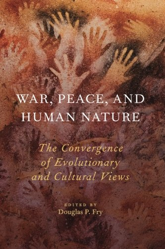 9780190232467: War, Peace, and Human Nature: The Convergence of Evolutionary and Cultural Views