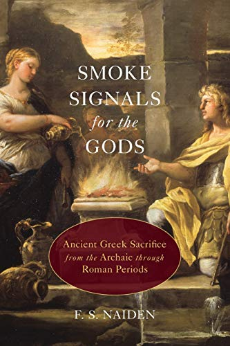 9780190232719: Smoke Signals for the Gods: Ancient Greek Sacrifice from the Archaic through Roman Periods