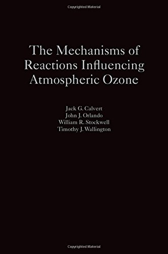 9780190233020: The Mechanisms of Reactions Influencing Atmospheric Ozone