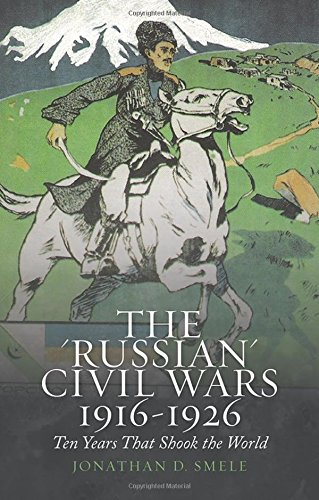 9780190233044: The Russian Civil Wars 1916-1926: Ten Years That Shook the World