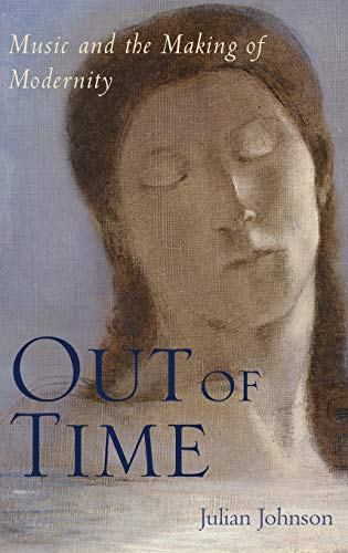 9780190233273: Out of Time: Music and the Making of Modernity