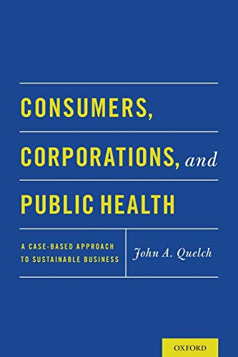9780190235123: Consumers, Corporations, and Public Health: A Case-Based Approach to Sustainable Business