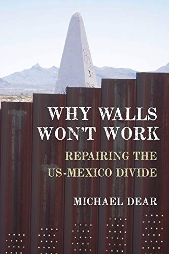 9780190235253: Why Walls Won't Work: Repairing the US-Mexico Divide