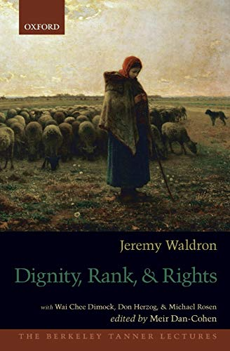 9780190235444: Dignity, Rank, and Rights (The Berkeley Tanner Lectures)