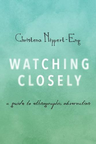 9780190235512: Watching Closely: A Guide to Ethnographic Observation