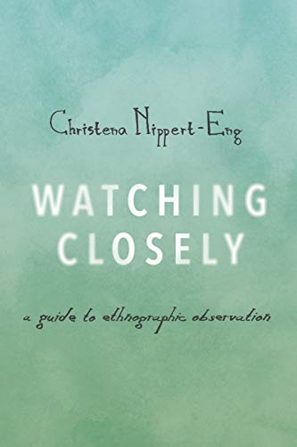 9780190235529: Watching Closely: A Guide to Ethnographic Observation