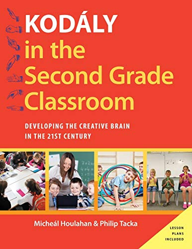 9780190235796: Kodály in the Second Grade Classroom: Developing the Creative Brain in the 21st Century (Kodaly Today Handbook Series)