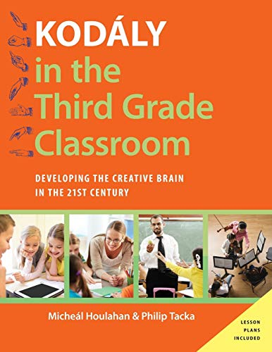 9780190235802: Kodály in the Third Grade Classroom: Developing the Creative Brain in the 21st Century (Kodaly Today Handbook Series)