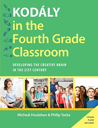9780190235819: Kodály in the Fourth Grade Classroom: Developing the Creative Brain in the 21st Century (Kodaly Today Handbook Series)