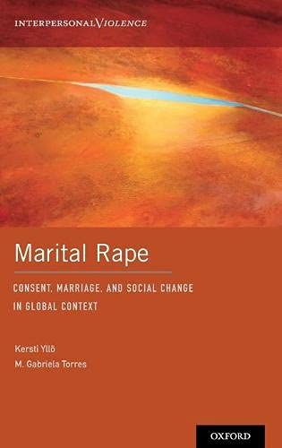 Marital Rape: Consent, Marriage, and Social Change