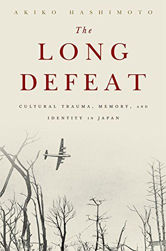 9780190239152: The Long Defeat: Cultural Trauma, Memory, and Identity in Japan