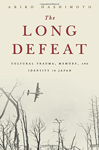 9780190239169: The Long Defeat: Cultural Trauma, Memory, and Identity in Japan