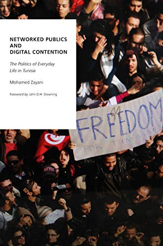 9780190239770: Networked Publics and Digital Contention: The Politics of Everyday Life in Tunisia (Oxford Studies in Digital Politics)