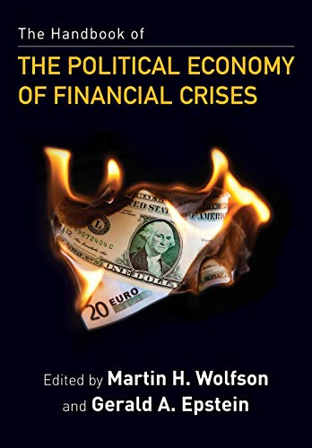 9780190240936: The Handbook of the Political Economy of Financial Crises