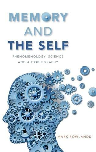 9780190241469: Memory and the Self: Phenomenology, Science and Autobiography