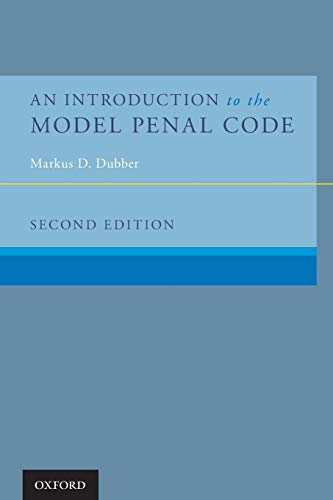 An Introduction to the Model Penal Code: Dubber, Markus D.