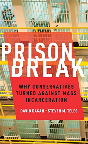9780190246440: Prison Break: Why Conservatives Turned Against Mass Incarceration (Studies in Post War American Political Development)