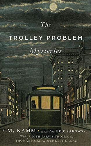 9780190247157: The Trolley Problem Mysteries (The Berkeley Tanner Lectures)