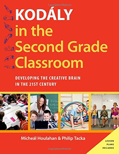 9780190248499: Kodály in the Second Grade Classroom: Developing the Creative Brain in the 21st Century (Kodaly Today Handbook Series)