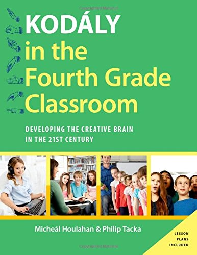 9780190248512: Kodály in the Fourth Grade Classroom: Developing the Creative Brain in the 21st Century (Kodaly Today Handbook Series)