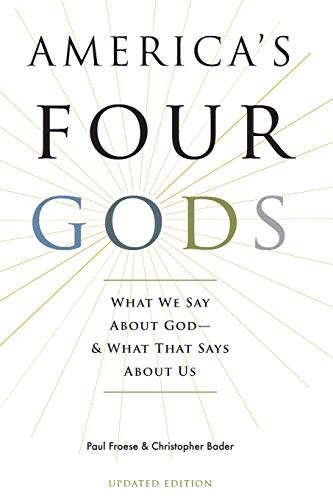 9780190248857: America's Four Gods: What We Say About God--And What That Says About Us