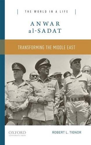9780190248987: Anwar al-Sadat: Transforming the Middle East (The World in a Life Series)