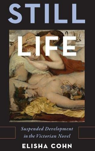 9780190250041: Still Life: Suspended Development in the Victorian Novel