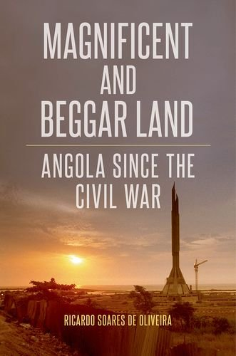 9780190251383: Magnificent and Beggar Land: Angola Since the Civil War