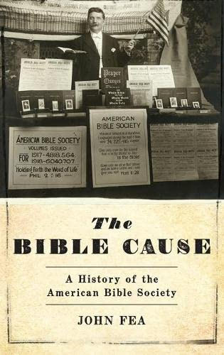 The Bible Cause. A History of the American Bible Society.: FEA, J.,