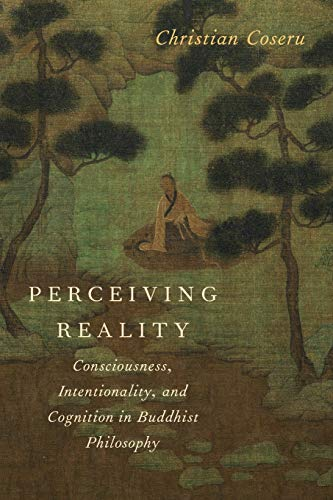 9780190253110: Perceiving Reality: Consciousness, Intentionality, and Cognition in Buddhist Philosophy