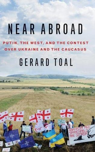 9780190253301: Near Abroad: Putin, the West and the Contest over Ukraine and the Caucasus